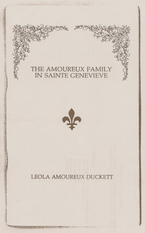 The Amoureux Family in Sainte Genevieve, by Leola Amoureux Duckett, 1984
